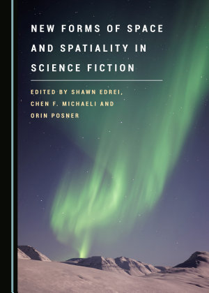 New Forms of Space and Spatiality in Science Fiction PDF