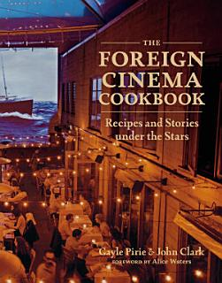 The Foreign Cinema Cookbook Book