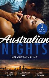 Australian Nights: Her Outback Fling: Once Upon a Bride / Her Outback Commander / The Summer They Never Forgot