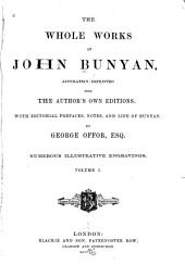 The Whole Works of John Bunyan ...: Reprinted from the Author's Own Editions, Volume 1