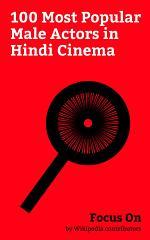 Focus On: 100 Most Popular Male Actors in Hindi Cinema