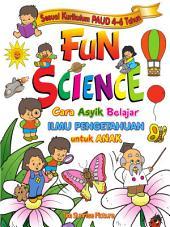 Fun Science: Cara Asyik Belajar Ilmu Pengetahuan untuk Anak