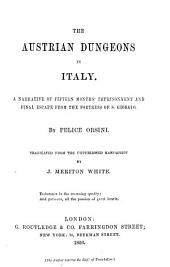 The Austrian Dungeons in Italy: A Narrative of Fifteen Months Imprisonment and Final Escape from the Fortress of S. Giorgio
