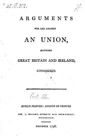 Arguments for and Against an Union Between Great Britain and Ireland, Considered