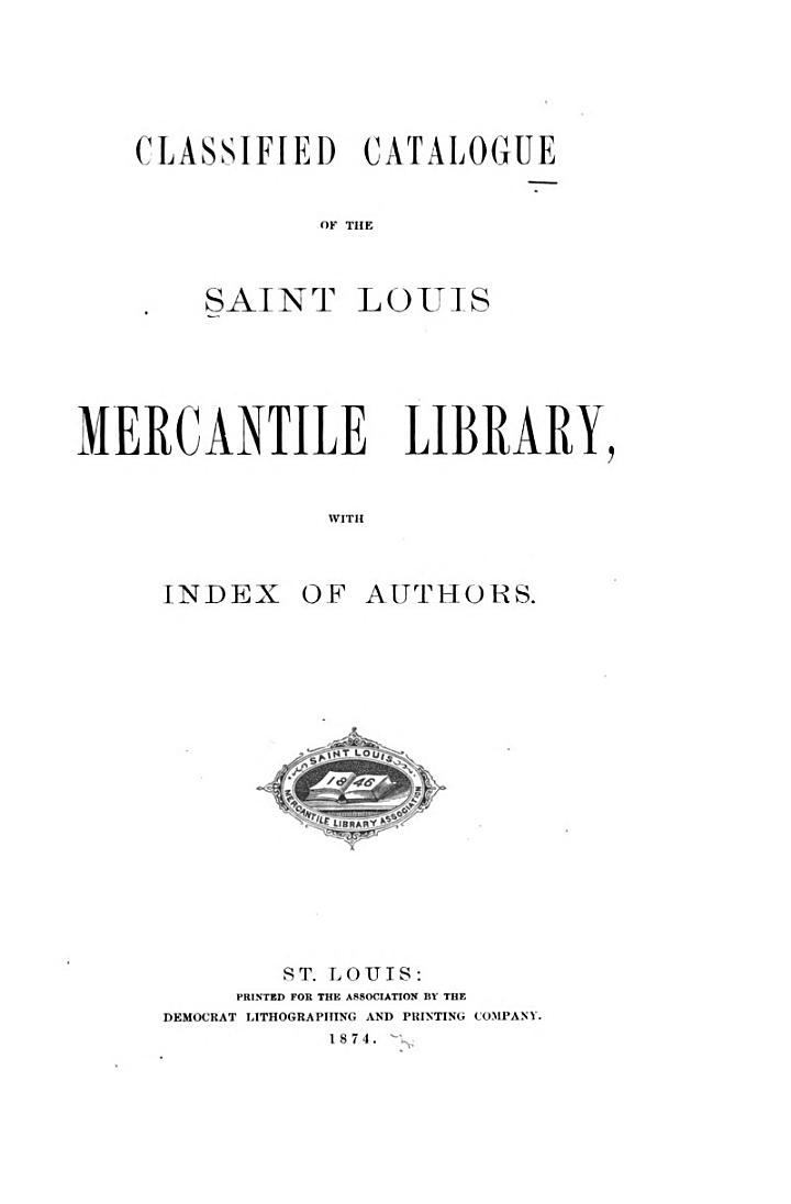 Classified Catalogue of the Saint Louis Mercantile Library