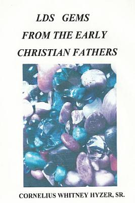 LDS Gems from the Early Christian Fathers