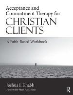 Acceptance and Commitment Therapy for Christian Clients