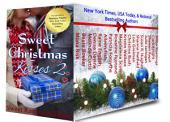 Sweet Christmas Kisses 2 - Second Edition: Eighteen Heartwarming Holiday Romances