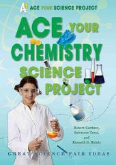 Ace Your Chemistry Science Project: Great Science Fair Ideas