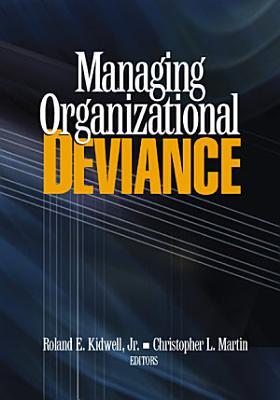 Managing Organizational Deviance