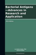 Bacterial Antigens   Advances in Research and Application  2013 Edition PDF