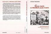 Case Pilote - Le Prêcheur - Basse Pointe: Etude démographique sur le nord de la Martinique (XVIIe siècle)