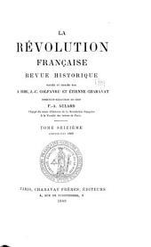 La Révolution française: revue d'histoire moderne et contemporaine, Volume16
