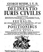 Delineatio Iuris Civilis secundum Institutiones et Pandectas atque Feudalis