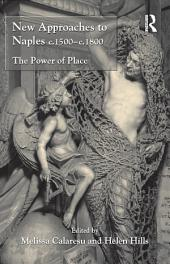 New Approaches to Naples c.1500–c.1800: The Power of Place