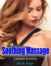 Soothing Massage: Lesbian Erotica