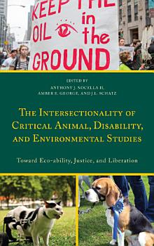 The Intersectionality of Critical Animal  Disability  and Environmental Studies PDF