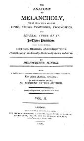The Anatomy of Melancholy: What it Is, with All the Kinds, Causes, Symptomes, Prognostics, ... In Three Partitions. ... By Democritus Junior. With a Satyricall Preface ... The Ninth Edition, Corrected; to which is Now First Prefixed, an Account of the Author. ...