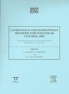 Lagrangian and Hamiltonian Methods for Nonlinear Control 2003