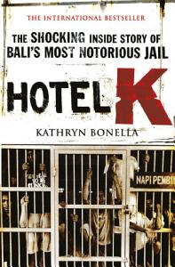hotel k book pdf, snowing in bali, kathryn bonella, hotel kerobokan the shocking inside story of balis most notorious jail, hotel k movie, hotel k movie, snowing in bali, kathryn bonella, snowing in bali book, goodreads,