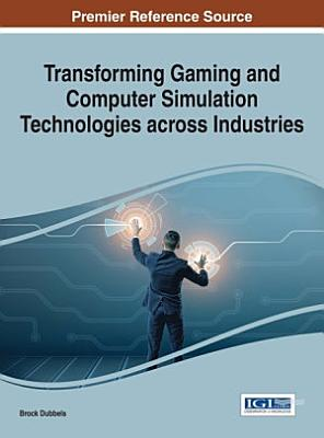 Transforming Gaming and Computer Simulation Technologies across Industries PDF