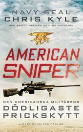 American Sniper: Den amerikanska militärens dödligaste prickskytt