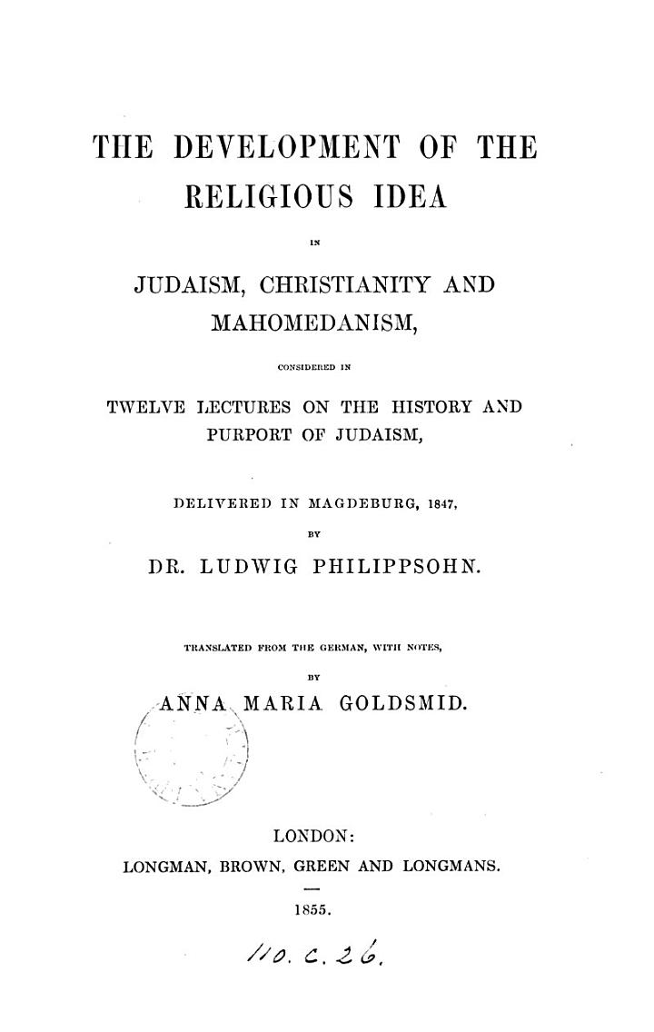 The development of the religious idea in Judaism, Christianity and Mahomedanism, tr. with notes by A.M. Goldsmid
