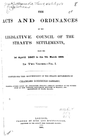 The Acts and Ordinances of the Legislative Council of the Straits Settlements: From the 1st April 1867 to the 7th March 1898 ...