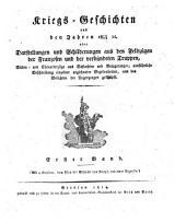Kriegs-Geschichten aus den Jahren 1812/13 etc. oder Darstellungen und Schilderungen aus den Feldzügen der Franzosen und der verbündeten Truppen ...