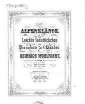 Alpenklänge: leichte Tonstückchen ; für Pianoforte zu 4 Hdn. ; op. 62, Volume 2
