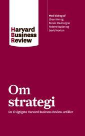 Om strategi: De ti vigtigste Harvard Business Review-artikler