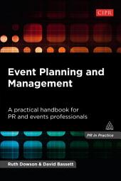 Event Planning and Management: A Practical Handbook for PR and Events Professionals
