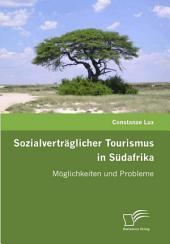"""Sozialvertr""""glicher Tourismus in Sdafrika: M""""glichkeiten und Probleme"""