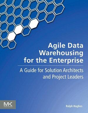 Agile Data Warehousing for the Enterprise