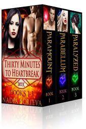 Thirty Minutes to Heartbreak (Books 1-3)
