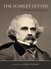 The Scarlet Letter by Nathaniel Hawthorne (Adapted by Joseph Cowley}