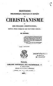 Histoire philosophique: politique et critique du Christianisme et des églises chrétiennes, depuis Jésus jusqu'au dix-neuvième siècle, Volume1