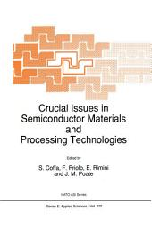 Crucial Issues in Semiconductor Materials and Processing Technologies
