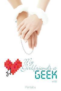 My Girlfriend s a Geek  Vol  1  light novel  Book