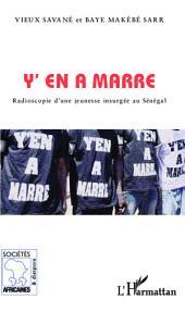 Y'en a marre: Radioscopie d'une jeunesse insurgée au Sénégal