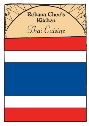 Pan Asian Cookbook   Thai Cuisine   Rohana Choo s Kitchen