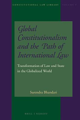 Global Constitutionalism and the Path of International Law PDF