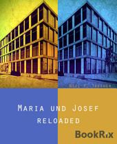 Maria und Josef - reloaded: Eine Begegnung