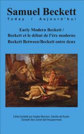 Early Modern Beckett/Beckett et le début de l'ère moderne: Beckett Between/Beckett entre deux
