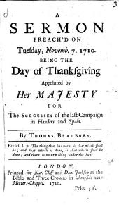 A Sermon Preach'd on Novemb. 7. 1710: Being the Day of Thanksgiving Appointed by Her Majesty for the Successes of the Last Campaign in Flanders and Spain, Volume 8