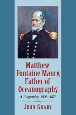 Matthew Fontaine Maury, Father of Oceanography