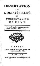 Dissertations sur l'immatérialité, l'immortalité et la liberté de l'âme: Volume1
