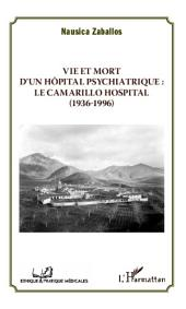 Vie et mort d'un hôpital psychiatrique : Le Camarillo Hospital (1936-1996)