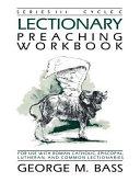 Lectionary Preaching Workbook, Series III: Cycle C