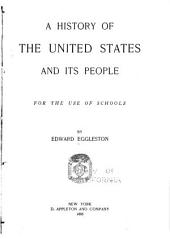 A History of the United States and Its People: For the Use of Schools